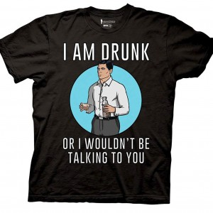 "Archer ""I am drunk"" T-Shirt"