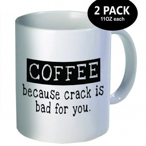 """Coffee - because crack is bad for you"" Set of 2 Mugs"