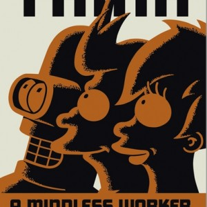 Futurama - A Mindless Worker Is A Happy Worker