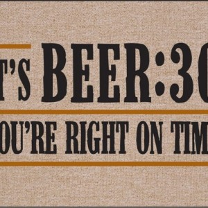 It's Beer:30 You're Right on Time Mat