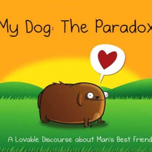 My Dog: The Paradox [The Oatmeal]