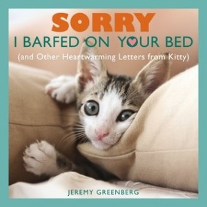 Sorry I Barfed On Your Bed (Letters from Kitty)