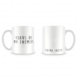 """Tears of My Enemies - Extra Salty"" Mug"