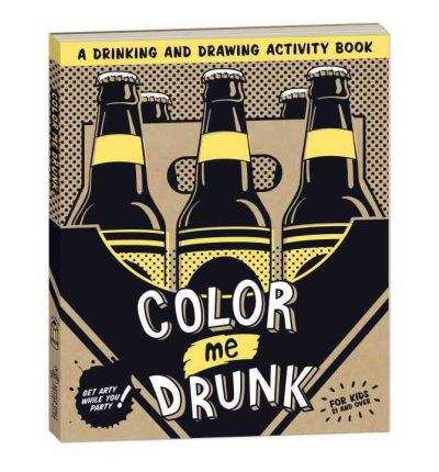 Color Me Drunk: A Drinking and Drawing Book