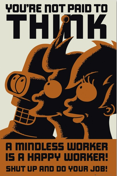 Futurama - A Mindless Worker Is A Happy Worker - Gift Search